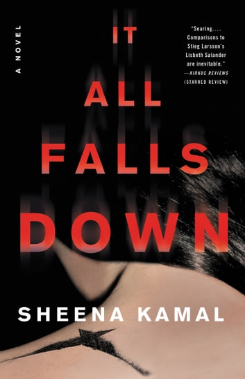 It All Falls Down - A Novel ebook by Sheena Kamal