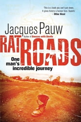 Rat Roads - One Man's Incredible Journey ebook by Jacques Pauw