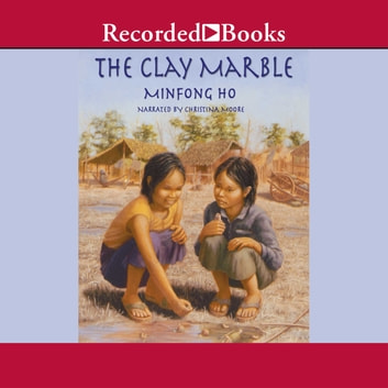 The Clay Marble audiobook by Minfong Ho