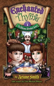 Enchanted Thyme - Book One - The Delicious Adventure Series ebook by Ariane Smith,Michael Wilson,Russell Lehman,Andy Roth