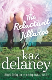 The Reluctant Jillaroo ebook by Kaz Delaney