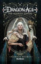 The Masked Empire ebook by Patrick Weekes