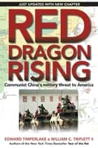 Red Dragon Rising ebook by Edward Timperlake,William C. Triplett, II