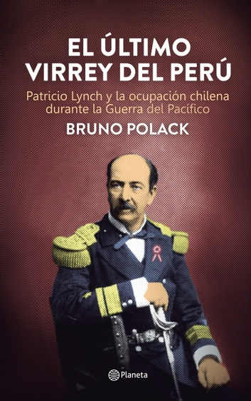 El último virrey del Perú ebook by Bruno Polack
