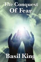 The Conquest of Fear ebook by
