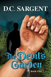 The Devil's Garden: Book Two ebook by D.C. Sargent