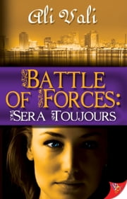 Battle of Forces: Sera Toujours ebook by Ali Vali