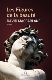 Les Figures de la beauté ebook by David Macfarlane,Nigel Dickson
