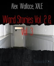 Ward Stories Vol. 2 & Vol. 3 ebook by Alex Wallace,XALE