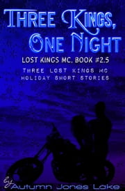 Three Kings, One Night (Lost Kings MC #2.5) ebook by Autumn Jones Lake