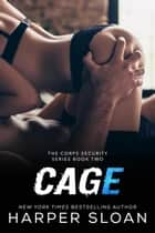 Cage - Corps Security, #2 ebook by