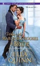 When a Marquis Chooses a Bride ebook door Ella Quinn