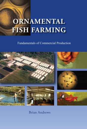 Ornamental Fish Farming - Fundamentals of Commercial Production ebook by Brian Andrews