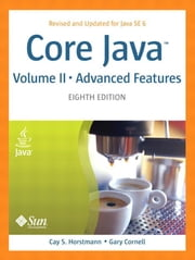 Core Java, Volume II--Advanced Features ebook by Horstmann, Cay S.