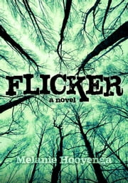 Flicker ebook by Melanie Hooyenga