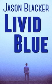 Livid Blue ebook by Jason Blacker