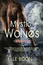 Mystic Wolves ebook by Elle Boon