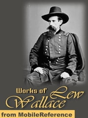 Works Of Lew Wallace: Ben-Hur: A Tale Of The Christ & The Prince Of India (Mobi Collected Works) ebook by Lew Wallace