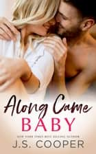Along Came Baby ebook by J. S. Cooper