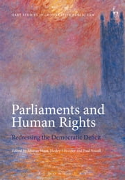 Parliaments and Human Rights - Redressing the Democratic Deficit ebook by Murray Hunt,Hayley Hooper,Paul Yowell