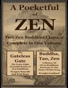 A Pocketfull of Zen: Two Zen Buddhist Classics Complete In One Volume ebook by Dwight Goddard, Nyogen Senzaki, Paul Reps