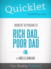 Quicklet on Rich Dad, Poor Dad by Robert Kiyosaki ebook by Noelle Duncan