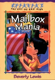 Mailbox Mania (Cul-de-sac Kids Book #9) ebook by Beverly Lewis,Janet Huntington