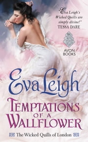 Temptations of a Wallflower - The Wicked Quills of London ebook by Eva Leigh