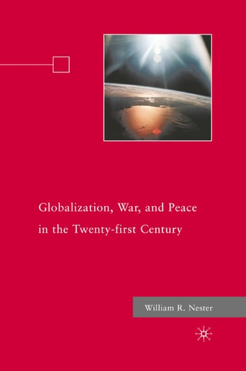 Globalization war and peace in the twenty first century ebook di w globalization war and peace in the twenty first century ebook by w fandeluxe Choice Image