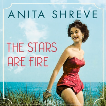 The Stars are Fire audiobook by Anita Shreve