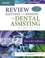 Review Questions and Answers for Dental Assisting - Revised Reprint ebook by Mosby,Betty Ladley Finkbeiner