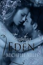 Tempting Eden ebook by Michelle Miles
