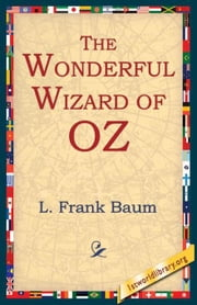 The Wonderful Wizard Of Oz ebook by Baum, L. Frank