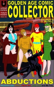 Golden Age Comic Collector - Abductions ebook by Dan McGill
