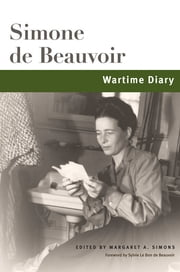 Wartime Diary ebook by Simone de Beauvoir,Anne Deing Cordero,Margaret Simons