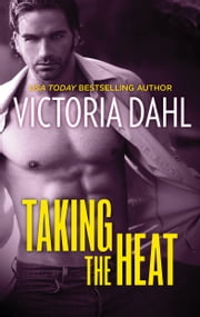 Taking the Heat - A No Strings Attached Contemporary Romance ebook by Victoria Dahl