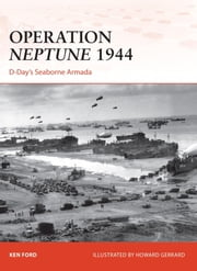 Operation Neptune 1944 - D-Day's Seaborne Armada ebook by Ken Ford