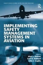 Implementing Safety Management Systems in Aviation eBook by Alan J. Stolzer, John J. Goglia, Carl Halford