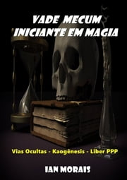 Vade Mecum Iniciante Em Magia ebook by Kobo.Web.Store.Products.Fields.ContributorFieldViewModel