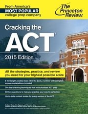 Cracking the ACT with 6 Practice Tests, 2015 Edition ebook by Princeton Review