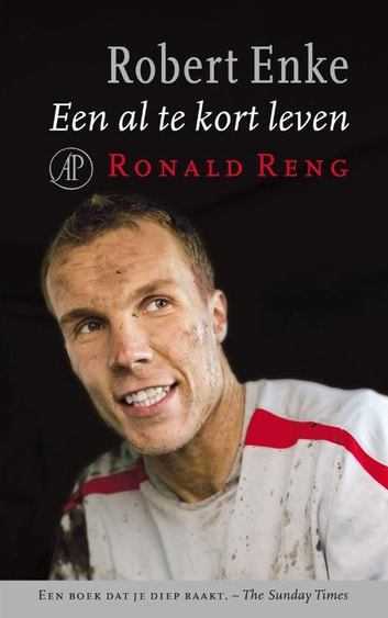Robert Enke - een al te kort leven ebook by Ronald Reng
