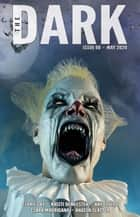 The Dark Issue 60 - The Dark, #60 ebook by Kristi DeMeester, Ray Cluley, Clara Madrigano,...