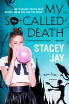 My So-Called Death ebook by Stacey Jay