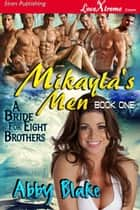 Mikayla's Men ebook by Abby Blake