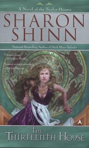 The Thirteenth House ebook by Sharon Shinn
