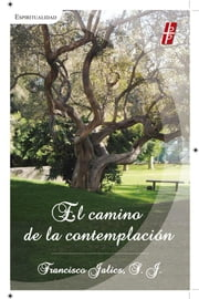 El camino de la contemplación ebook by Francisco Jalics, S.J.