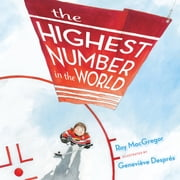 The Highest Number in the World ebook by Roy MacGregor; illustrated by Genevieve Despres,Genevieve Despres