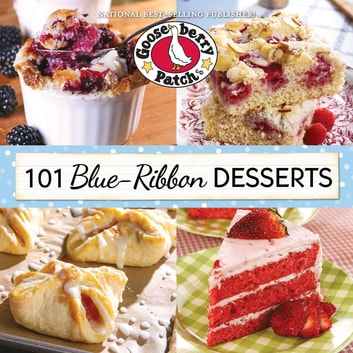 101 Blue Ribbon Dessert Recipes ebook by Gooseberry Patch
