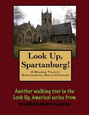 A Walking Tour of Spartanburg, South Carolina ebook by Doug Gelbert