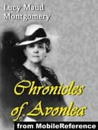 Chronicles Of Avonlea (Mobi Classics) ebook by Lucy Maud Montgomery